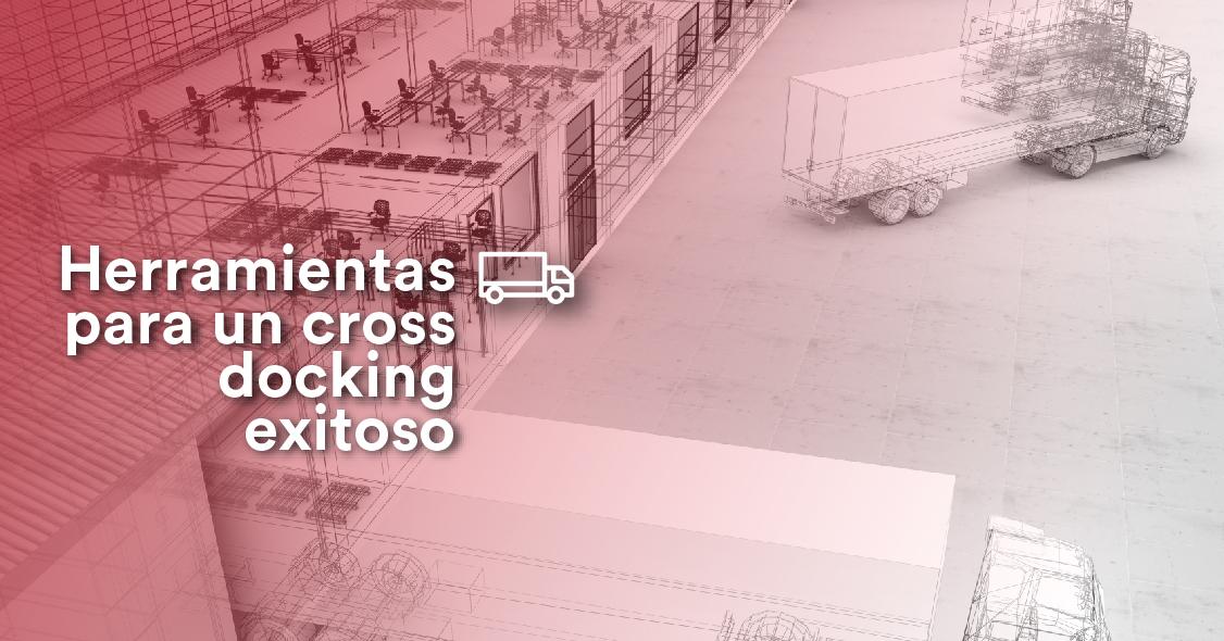 herramientas-para-un-cross-docking-exitoso